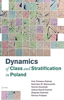 Dynamics of Class and Stratification in Poland: 1945-2015
