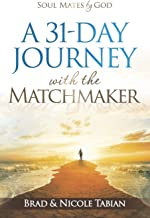 A 31-Day Journey with The Matchmaker: Soul Mates by God