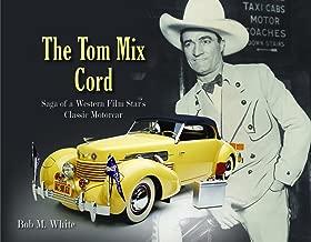The Tom Mix Cord: Saga of a Western Film Star's Classic Motocar