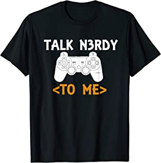 Talk Nerdy To Me T-Shirt Graphic Video Game Tees
