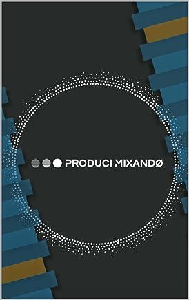 Produci Mixando