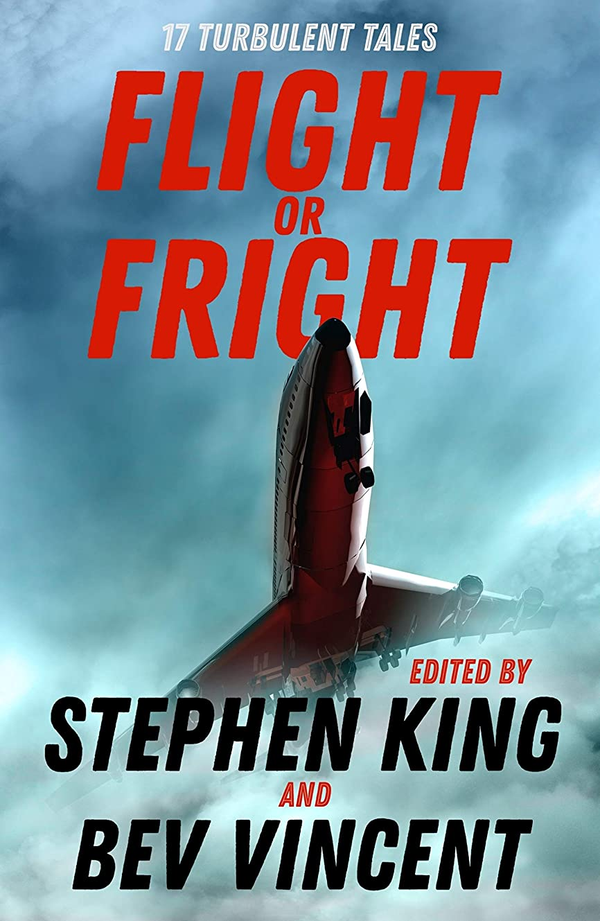 しない非公式鋼Flight or Fright: 17 Turbulent Tales Edited by Stephen King and Bev Vincent (English Edition)