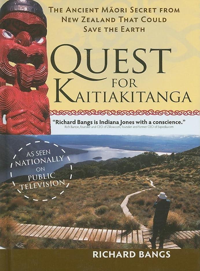 名詞寄託王位The Quest for Kaitiakitanga: The Ancient Maori Secret from New Zealand that Could Save the Earth (Adventures with Purpose)