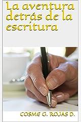 La aventura detrás de la escritura (Spanish Edition) Kindle Edition