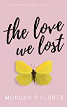 The Love We Lost (The Prescribed Series Book 1)
