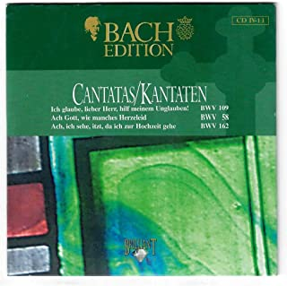 Bach Edition- Cantatas/Kantaten- BWV 109, 58, 162