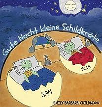 Gute Nacht, kleine Schildkröte: In einer Nacht wie jeder andere treffen Sam und Ellie den Mond (German Edition)