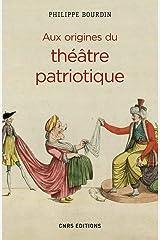 Aux origines du théâtre patriotique Broché