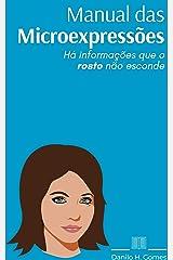 Manual das Microexpressões: Há informações que o rosto não esconde eBook Kindle