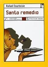 Santo remedio/ Holy Remedy (Nueva Biblioteca) (Spanish Edition)