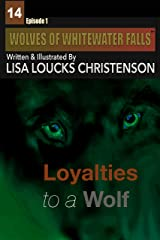 Loyalties to a Wolf (WOLVES OF WHITEWATER FALLS) Kindle Edition