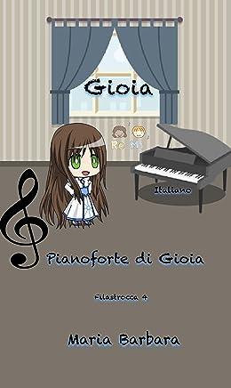 Gioia : Pianoforte di Gioia  (Gioia Italiano  Vol. 5)