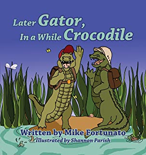 Later Gator, In a While Crocodile
