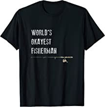 Funny Fishing Shirt, World's Okayest Fisherman Father's Day