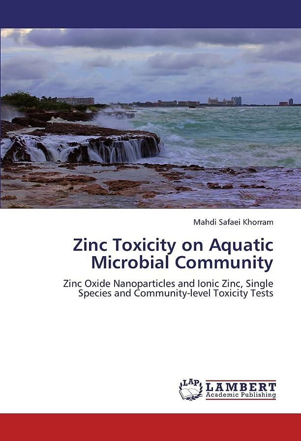 ブロックピアノを弾く耐えられないZinc Toxicity on Aquatic Microbial Community