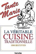 Livres La véritable cuisine traditionnelle : La bonne et vieille cuisine française PDF