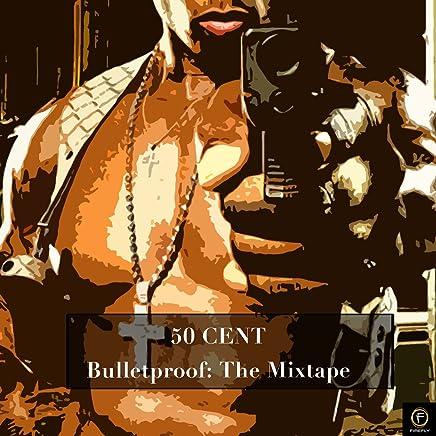 50 Cent, Bulletproof: The Mixtape [Explicit]