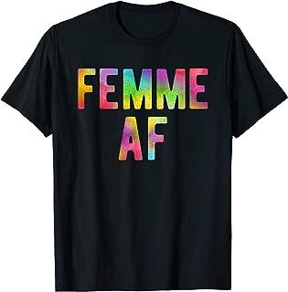 Femme AF Rainbow LGBTQ Lesbian Gay Pride T-Shirt