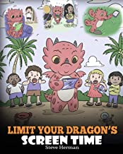 Limit Your Dragon's Screen Time: Help Your Dragon Break His Tech Addiction. A Cute Children Story to Teach Kids to Balance Life and Technology. (My Dragon Books)