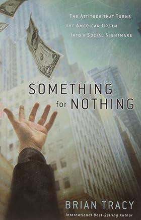 SOMETHING FOR NOTHING [Paperback] [Jan 01, 2017] BRIAN TRACY [Paperback] [Jan 01, 2017] BRIAN TRACY