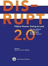 DISRUPT 2.0. Filipina Women: Daring to Lead (Filipina Women Leadership Book 2)