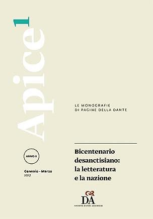 Bicentenario desanctisiano: la letteratura e la nazione [Apice 1/2017]