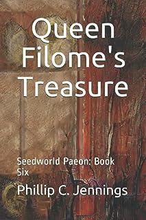 Queen Filome's Treasure: Seedworld Paeon: Book Six