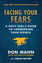 Facing Your Fears: A Navy SEAL's Guide to Conquering Your Doubts