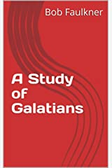 A Study of Galatians Kindle Edition