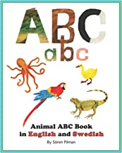 Animal ABC book in English and Swedish: An ABC book with pictures of animals and words in English and Swedish