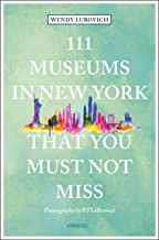 111 Museums in New York That You Must Not Miss (111 Places in .... That You Must Not Miss)