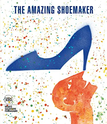 The Amazing Shoemaker: Fairy tales and legends about shoes and shoemakers