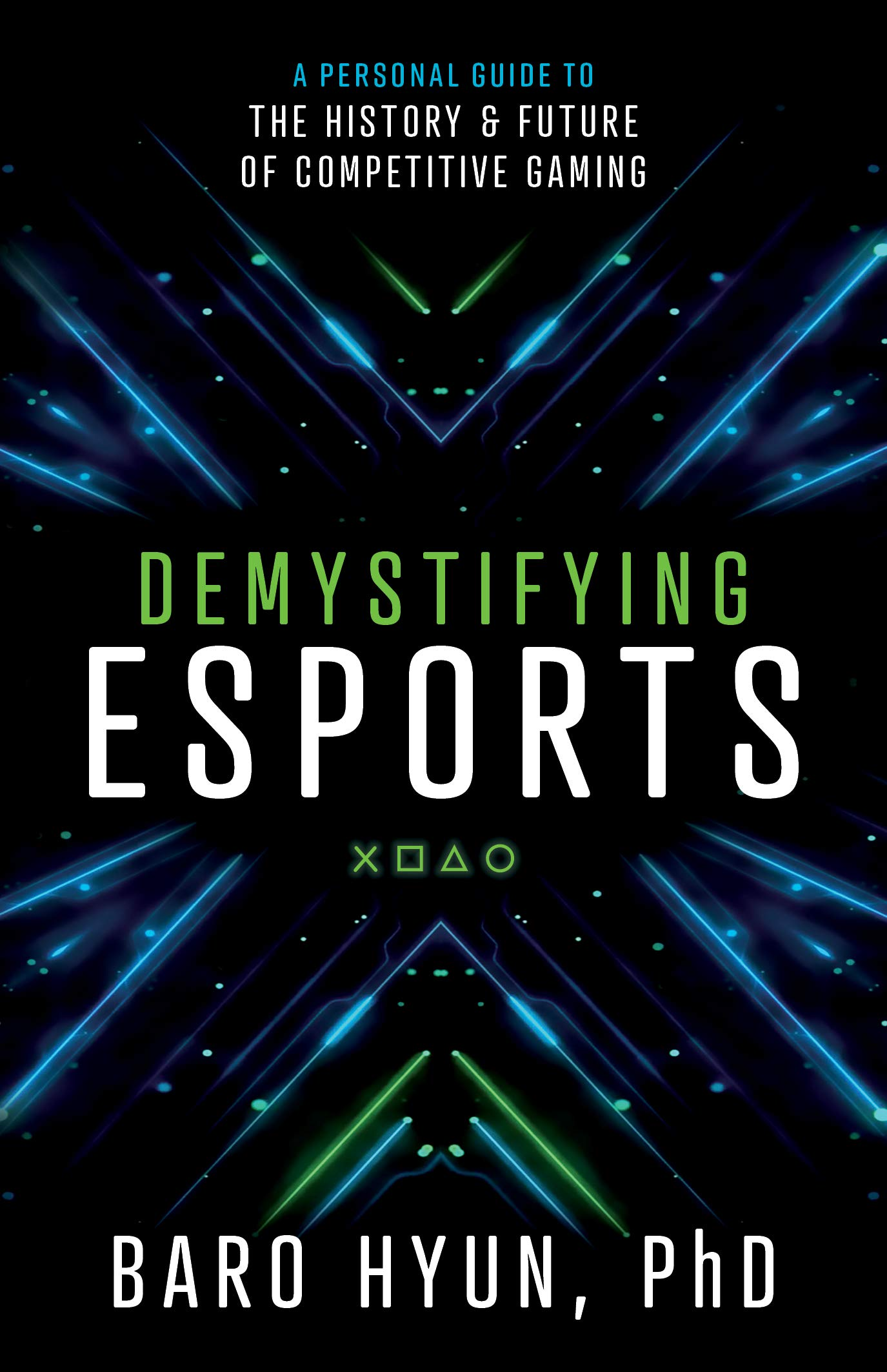Demystifying Esports: A Personal Guide to the History and Future of Competitive Gaming