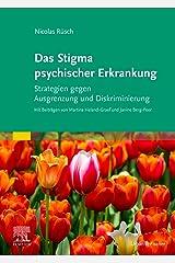 Das Stigma psychischer Erkrankung: Strategien gegen Diskriminierung und Ausgrenzung Kindle Ausgabe