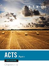Acts for Everyone, Part One: Chapters 1-12 (The New Testament for Everyone)