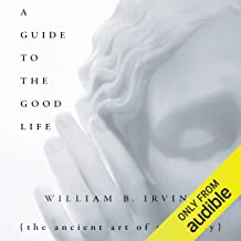 Download A Guide to the Good Life: The Ancient Art of Stoic Joy PDF