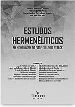 Estudos hermenêuticos em homenagem ao Profº Dr. Lenio Streck