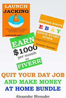 QUIT YOUR DAY JOB AND MAKE MONEY AT HOME BUNDLE: Make money online, quit your 9 to 5 and live a life of freedom
