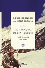 Scaricare Libri Il pastore di stambecchi. Storia di una vita fuori traccia PDF