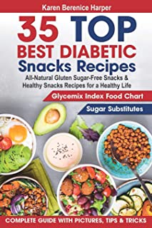 35 Top- Best Diabetic Snacks Recipes: All-Natural Gluten Sugar - Free Snacks and Healthy Snacks Recipes for a Healthy Life (Diabetic Cookbooks, ... Dummies Diet  ) (The Best Diabetic Recipes)