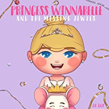 Princess Winnabelle and the Missing Jewels: A Princess Fairy Tale for girls that like to be Smart, Silly, Fearless and Fancy! (Smart Girl Fairy Tales)