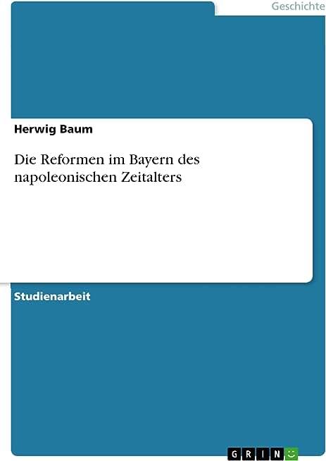 Die Reformen im Bayern des napoleonischen Zeitalters (German Edition)