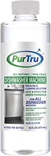 PurTru Dishwasher Machine Cleaner - All Natural and Safe Descaling & Cleaning Solution for Viking, Wolf, Sub-Zero, Bosch, Whirlpool, Kenmore and All Built-in, Countertop and Freestanding Dishwashers
