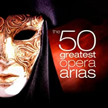 The 50 Greatest Opera Arias