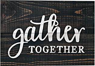 P. Graham Dunn Gather Together Brown 10 x 7 Wood Boxed Pallet Wall Plaque Sign