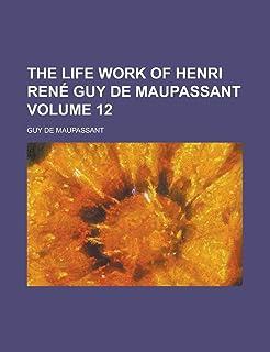 The Life Work of Henri Rene Guy de Maupassant Volume 12