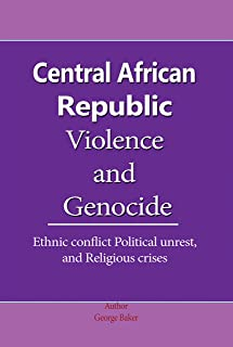 Best central african republic ethnic conflict Reviews
