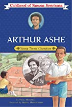 Arthur Ashe: Young Tennis Champion (Childhood of Famous Americans)