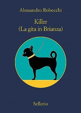 Killer. (La gita in Brianza) (Le avventure di Carlo Monterossi Vol. 7)