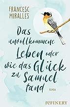 Das unvollkommene Leben oder wie das Glück zu Samuel fand: Roman (German Edition)